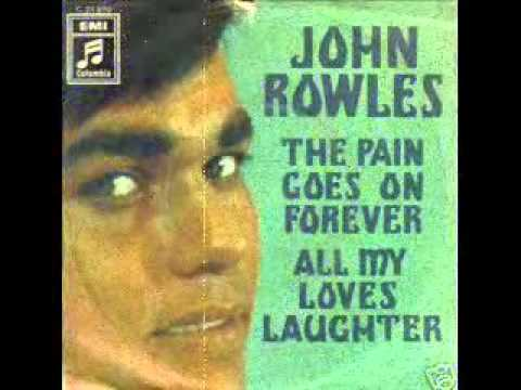 John Rowles - The Pain Goes On Forever