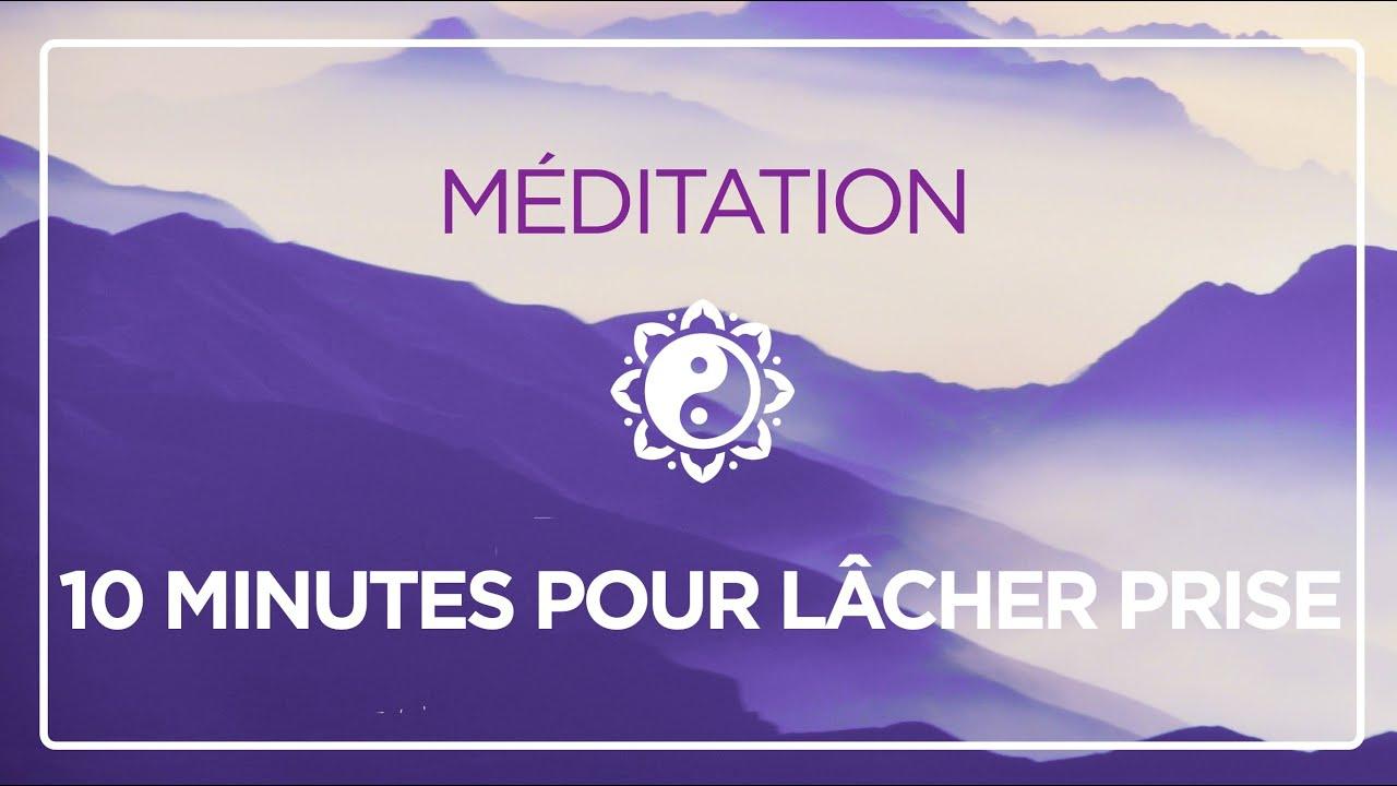 10 MINUTES POUR LÂCHER-PRISE 🎧 MÉDITATION ✨ - YouTube