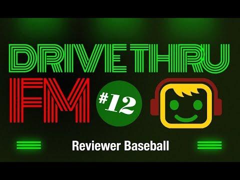 Drive Thru FM #12 - Reviewer Baseball