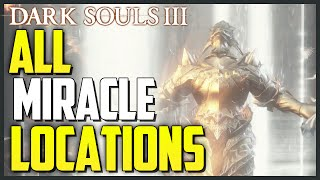 Dark Souls 3: All Miracle Locations & Showcase (Master of Miracles Trophy/Achievement)