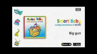 Smart Baby / Lullaby Renditions of AC/DC - Big gun