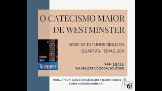 Pergunta 27 do Catecismo Maior de Westminster