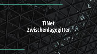 TiNet Zwischenlagegitter