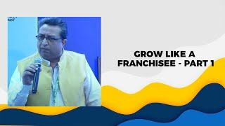 Grow like a franchisee - Part 1