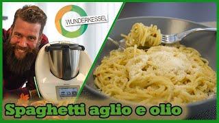 Spaghetti Aglio e Olio - Thermomixrezepte aus dem Wunderkessel