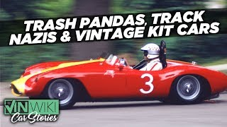 Trash pandas, track Nazis, and racing kit cars