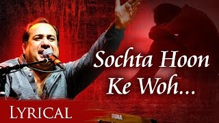 Sochta Hoon Ke (Dekhte Dekhte ORIGINAL) by Rahat Fateh Ali Khan With Lyrics | New Hindi Songs