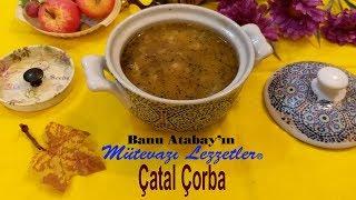 Çatal Çorba (Yöresel Yemek Tarifleri)