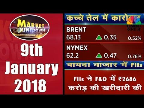 Market Countdown | 9th January 2018 | CNBC Awaaz