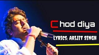 Chhod Diya wo Rasta Lyrics with song Arijit singh New Songs 2020 Chhod diya Song Lyrical version