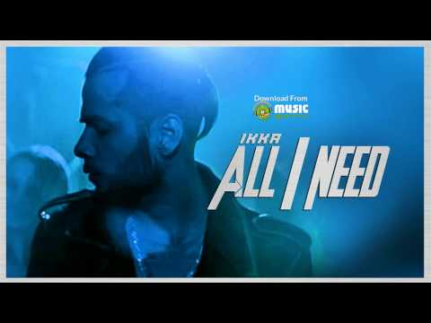 Ikka All I Need mp3 Song  Latest Hindi Song 2016