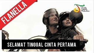 Flanella - Selamat Tinggal Cinta Pertama | VC Trinity