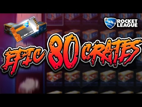 Rocket League Crates | Opening 80 Crates | Mystery Decal!!