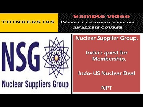 Thinkers IAS: Nuclear Supplier Group,  India's quest for Membership,  Indo- US Nuclear Deal ,  NPT