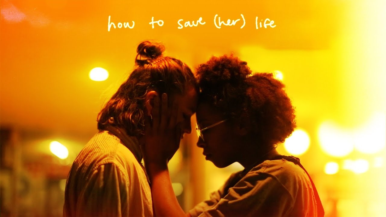 how to save (her) life