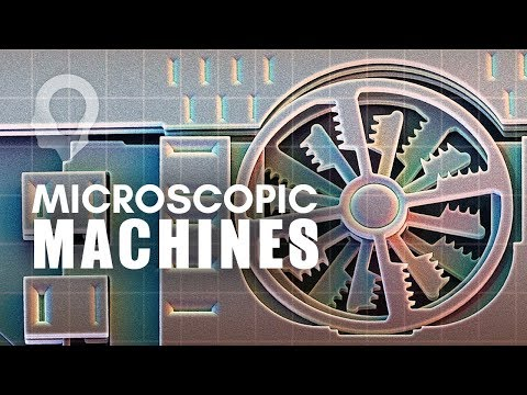 The World Of Microscopic Machines