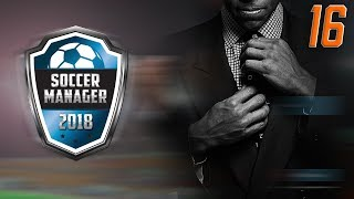 JUST KEEP WINNING! | Tours FC RTG 16 | Soccer Manager 2018 Gameplay