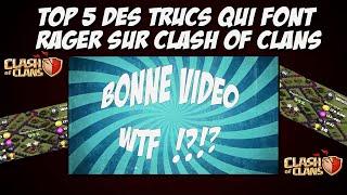 TOP 5 des Trucs Qui Font Rager Sur Clash Of Clans avec DebssCoC
