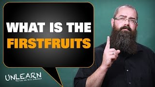 What is the FirstFruits, Yeshua or the resurrected saints? | UNLEARN