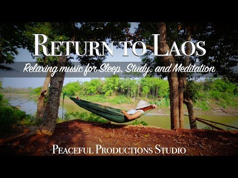 Return to Laos - Relaxing Music for Sleep, Study, and Meditation