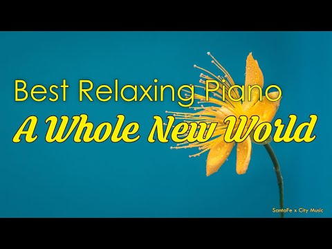 A whole new world ☀️ Best relaxing piano, Beautiful Piano Music | City Music