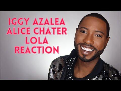 Iggy Azalea Alice Chater - Lola Reaction