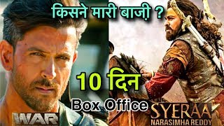 War Vs Sye Raa Narsimha Reddy | Who Won ? Box Office Collection Day 10