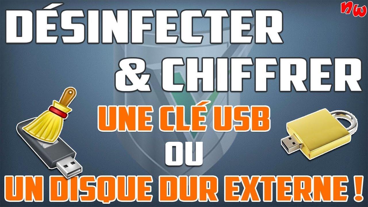 DÉSINFECTER ET CHIFFRER une clé USB ou un disque dur externe !