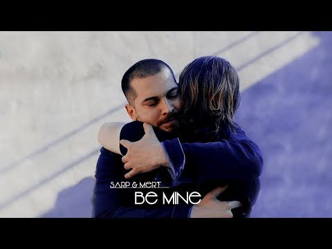 Sarp & Mert - Be Mine