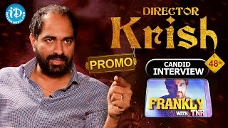 Gautamiputra Satakarni Director Krish Interview- Promo || Frankly With TNR #48 || Talking Movies