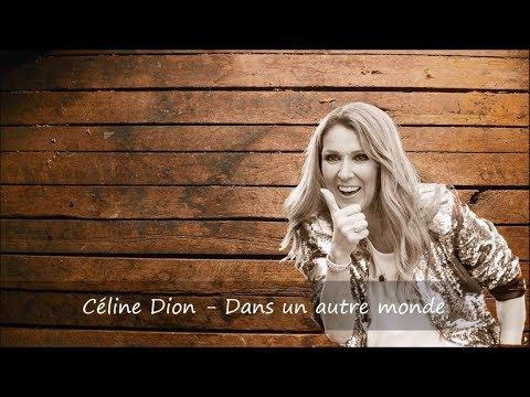 Céline Dion - Dans Un Autre Monde Paroles