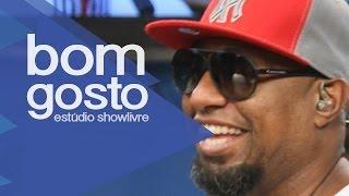 """""""Curtindo a vida"""" - Bom Gosto no Estúdio Showlivre 2013"""