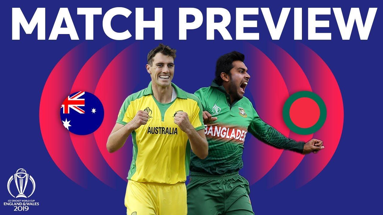 Match Preview - Australia vs Bangladesh   ICC Cricket World Cup 2019