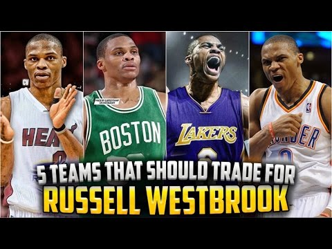 Top 5 NBA Teams That Should TRADE for RUSSELL WESTBROOK!