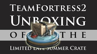 TF2 Unboxing Limited Late Summer Crate Series #86 +GIVEAWAY