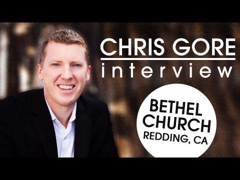 Chris Gore from Bethel Church, Redding, CA   Chris Gore Interview
