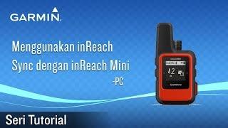 Pelajari cara menggunakan aplikasi inReach® Sync di PC Anda untuk memperbarui Garmin yang kompatibel inReach® Mini.