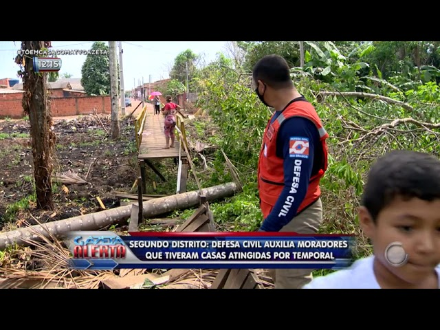 SEGUNDO DISTRITO: DEFESA CIVIL AUXILIA MORADORES QUE TIVERAM CASAS ATINGIDAS POR TEMPORAL