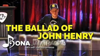 "Bona Jam Tracks - ""The Ballad of John Henry"" Official Joe Bonamassa Guitar Backing Track in E Minor"