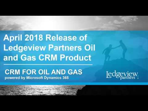 CRM for Oil and Gas - What's New in the Spring 2018 Enhancements Release