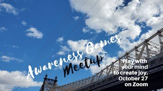 Awareness Games and Meditations Meetup 10-27-2020