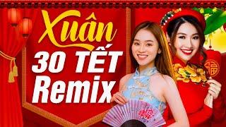 NHẠC XUÂN REMIX 2020 - 30 Tết Phải Mở Nhạc Này Cho Lan Tỏa Không Khí Đón Giao Thừa Tết canh Tý 2020