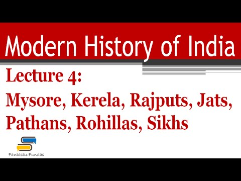 Lec 4 - Mysore, Kerela, Rajputs, Jats, Pathans, Rohillas and Sikhs in 18th Century | Modern History