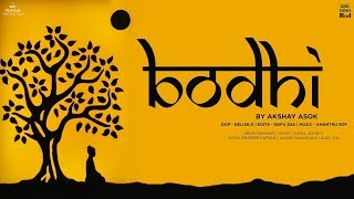B    O    D    H    I     (  a tale of nature..) Documentary short fiction