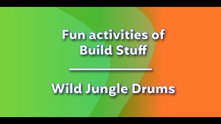 Fun activities of Build Stuff - Wild Jungle Drums