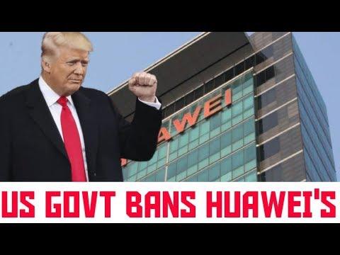 US GOVT BANS HUAWEI'S