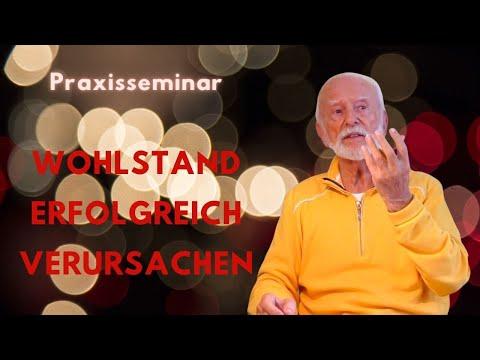 Wohlstand erfolgreich verursachen - Praxisseminar Kurt Tepperwein