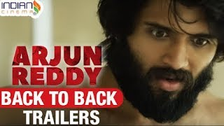 Arjun Reddy Back to Back Trailers | Vijay Devarakonda | Shalini |  Telugu Movie | Indian Cinema