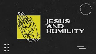 Sunday Service 25th April | Jesus and Humility