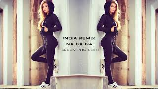 İndia Remix   Na Na Na Na ELSEN PRO EDİT 2018  █▬█ █ ▀█▀